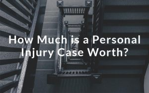 Personal Injury Case Worth