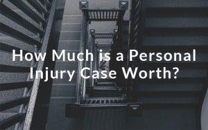 Personal Injury Case Worth